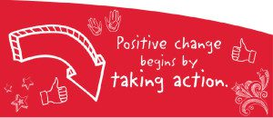 Positive change begins by taking action