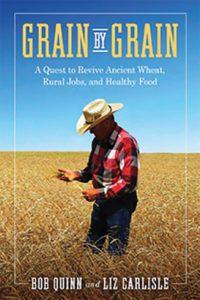 Grain by Grain, Bob Quinn & Liz Carlisle